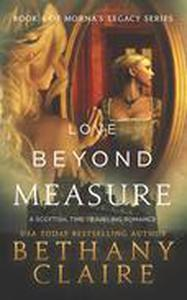 Love Beyond Measure (A Scottish Time Travel Romance)