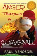 ANGER Throws a Curveball: Baseball with an Attitude, Book One