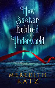 How Saeter Robbed the Underworld