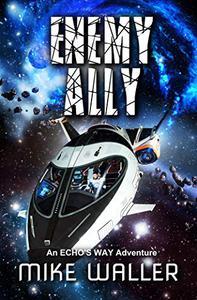 Enemy Ally: An Echo's Way Adventure
