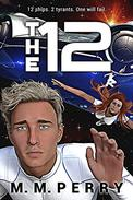 The 12: Mission's End Book Two