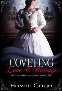 Coveting Love & Revenge