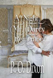 A Night with Mr. Darcy to Remember: A Pride and Prejudice Variation
