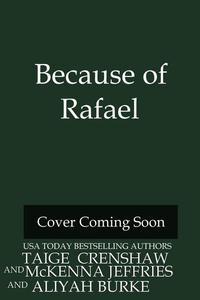 Because of Rafael
