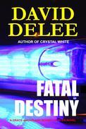Fatal Destiny - A Grace deHaviland Bounty Hunter Novel