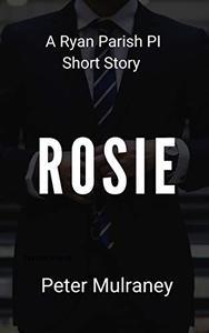 Rosie: A Ryan Parish PI Short Story