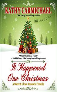 It Happened One Christmas: A Sweet & Clean Romantic Comedy
