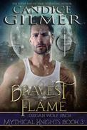 Bravest Flame (Mythical Knights Book 3)