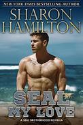 SEAL My Love: A SEAL Brotherhood Novel