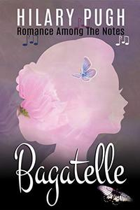 Bagatelle: Romance Among the Notes