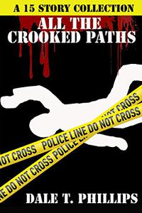 All the Crooked Paths: 15 Stories of Crime and Mystery