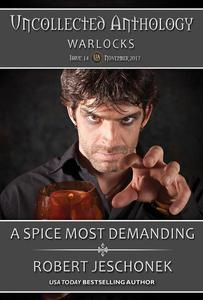 A Spice Most Demanding: Uncollected Anthology-Warlocks