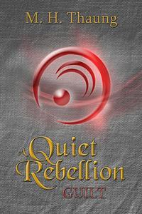 A Quiet Rebellion: Guilt