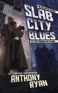 Slab City Blues - The Collected Stories: All Five Stories in One Volume