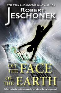Off The Face Of The Earth: A Scifi Story