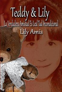 Teddy & Lily, La Verdadera Amistad Es Lealtad Incondicional