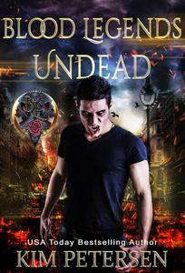 Blood Legends: Undead (An urban fantasy set in a Post-Apocalyptic World: Book One)