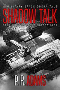 Shadow Talk: A Military Space Opera Tale
