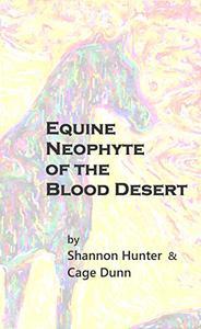 Equine Neophyte of the Blood Desert