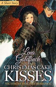 Christmas Cake Kisses: Victorian Holiday Romance (A Short Story)