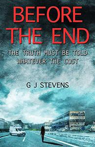 Before The End: The Truth Must Be Told Whatever The Cost