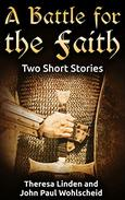 A Battle for the Faith: Two Short Stories