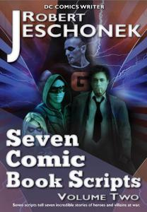 Seven Comic Book Scripts Volume Two