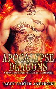 Apocalypse Dragons: A Four Story Paranormal Romance Collection