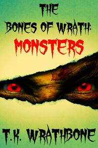 The Bones of Wrath: Monsters