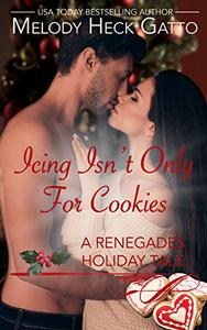 Icing Isn't Only for Cookies: A Renegades Holiday Tale