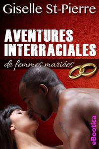 Aventures interraciales de femmes mariées