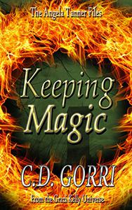 Keeping Magic: The Angela Tanner Files #2: A Grazi Kelly Universe Novella