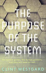 The Purpose of the System