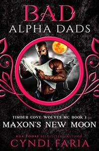 Maxon's New Moon: Bad Alpha Dads