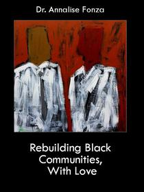 Rebuilding Black Communities, With Love