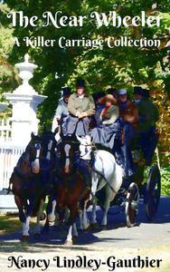 The Near Wheeler: A Killer Carriage Collection