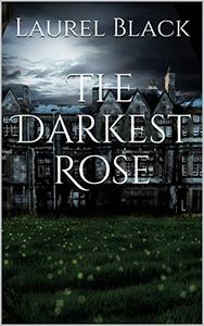 The Darkest Rose