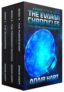 The Evaran Chronicles Box Set: Books 1-3: Time Travel Adventure Series