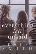Everything left Unsaid