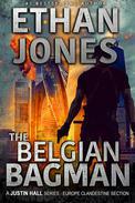 The Belgian Bagman: A Justin Hall Spy Thriller