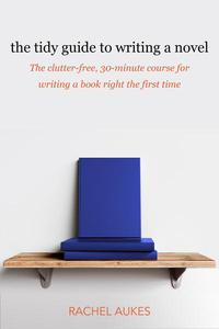 The Tidy Guide to Writing a Novel