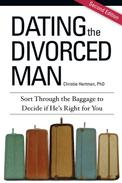 Dating the Divorced Man: Sort Through the Baggage to Decide if He's Right for You