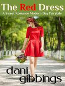 The Red Dress - A Sweet Romance Modern Day Fairytale