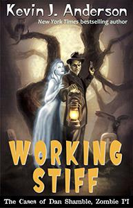 Working Stiff: The Cases of Dan Shamble, Zombie P.I.