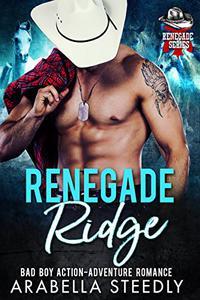 Renegade Ridge: A Bad Boy Action Adventure Romance