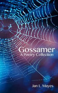 Gossamer: A Poetry Collection