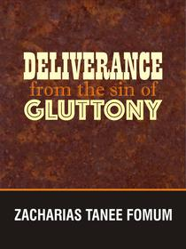 Deliverance From The Sin of Gluttony