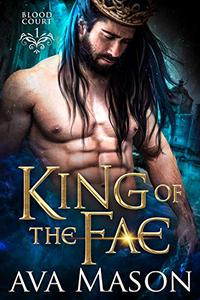 King of the Fae: a Hot Fantasy Romance