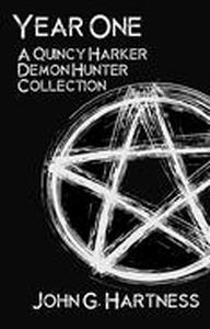 Year One: A Quincy Harker, Demon Hunter Collection