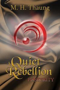 A Quiet Rebellion: Posterity